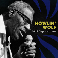Howlin' Wolf - Ain't Superstitious
