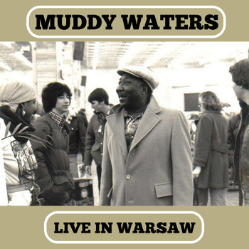 Muddy Waters - Live In Warsaw