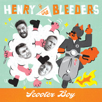 Henry & The Bleeders - Scooter Boy