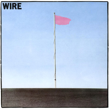 Wire - Pink Flag (Explicit)
