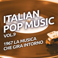 Various Artists - 1967 La musica che gira intorno - Italian pop music, Vol. 9
