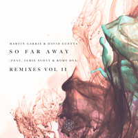 Martin Garrix & David Guetta feat. Jamie Scott & Romy Dya - So Far Away (Remixes Vol. 2)
