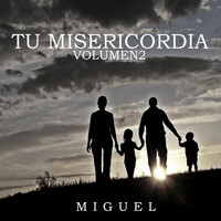 Miguel - Tu Misericordia, Vol. 2