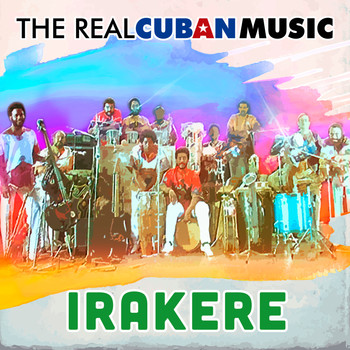 Irakere - The Real Cuban Music (Remasterizado)
