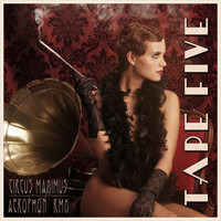 Tape Five - Circus Maximus (Remixes)