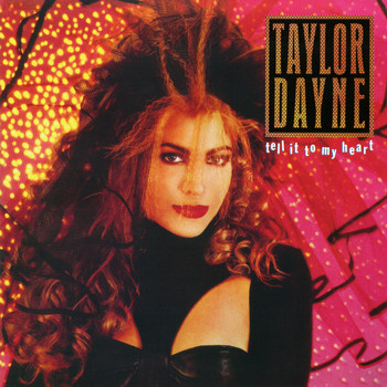 Tell it to my heart (deluxe anniversary edition) by taylor dayne.