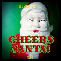Various Artists - Christmas Cocktails: Cheers Santa, Vol. 4