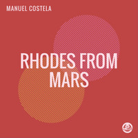 Manuel Costela - Rhodes From Mars