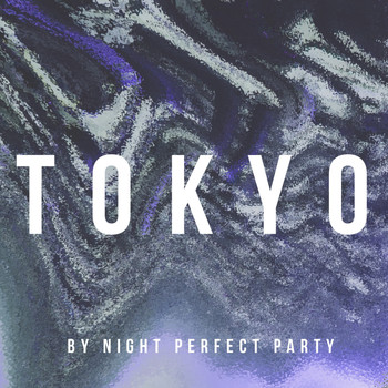 Various Artists - Tokyo By Night Perfect Party