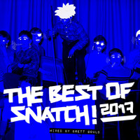 Various Artists - The Best of Snatch! 2017 - Mixed by Brett Gould