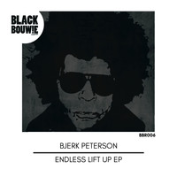Bjerk Peterson - Endless Lift Up EP