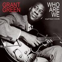 Grant Green - Who Are We - Summer Thoughts