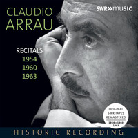 Claudio Arrau - Piano Recitals 1954, 1960 & 1963