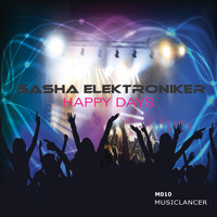 Sasha Elektroniker - Happy Days