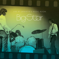 Big Star - Live At Lafayette's Music Room-Memphis, TN