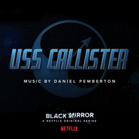 Daniel Pemberton - Black Mirror: USS Callister (Original Soundtrack)