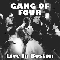 Gang Of Four - Gang Of Four Live In Boston