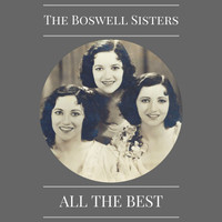The Boswell Sisters - All the Best