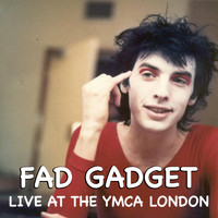 Fad Gadget - Fad Gadget Live At The YMCA London