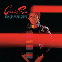 Chris Rea - Whatever Happened to Benny Santini