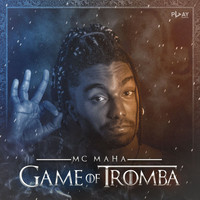 Mc Maha - Game of tromba (Explicit)