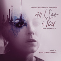 Marc Streitenfeld - All I See Is You (Original Motion Picture Soundtrack)