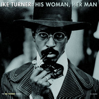 Ike Turner - His Woman, Her Man