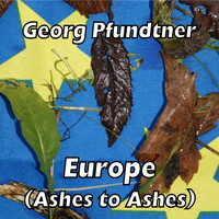 Georg Pfundtner - Europe (Ashes to Ashes)