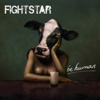 Fightstar - Be Human (Explicit)