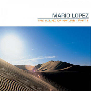 Mario Lopez - The Sound of Nature (Part II)