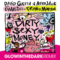 David Guetta & Afrojack - Dirty Sexy Money (feat. Charli XCX & French Montana) (GLOWINTHEDARK Remix [Explicit])