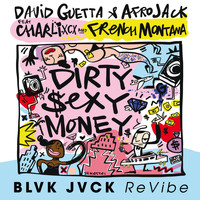 David Guetta & Afrojack - Dirty Sexy Money (feat. Charli XCX & French Montana) (BLVK JVCK ReVibe [Explicit])