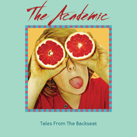 The Academic - Tales From The Backseat (Explicit)