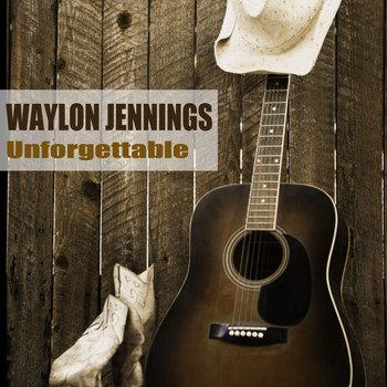 Waylon Jennings - Unforgettable