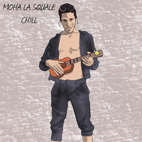 Moha La Squale - Chill (Explicit)