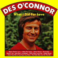 Des O'Connor - What I Did For Love