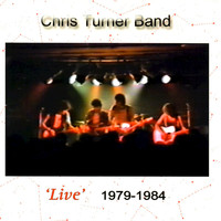 Chris Turner - Live 1979-1984 (Live)