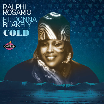Ralphi Rosario feat. Donna Blakely - Cold (Remixes)