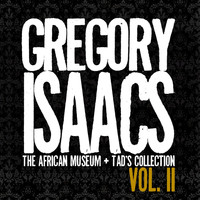 Gregory Isaacs - The African Museum / Tad's Collection, Vol. II (Remastered)