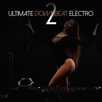Various Artists - Ultimate Downbeat Electro, Vol. 2