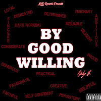 Ricky B - By Good Willing (Explicit)
