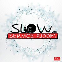 Various Artists - Slow Service Riddim 2018