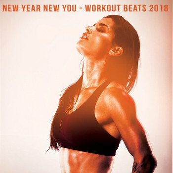 Various Artists - New Year New You: Workout Beats 2018 (Explicit)