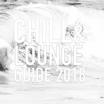 Various Artists - Chill and Lounge Guide 2018