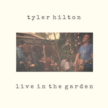 Tyler Hilton - Live in the Garden
