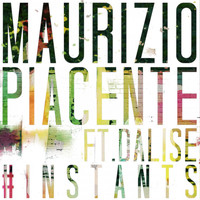 Maurizio Piacente feat. Dalise - #Instants