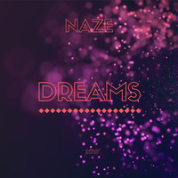 Naze - Dreams