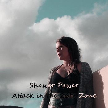 Attack in the 26th Zone - Shower Power