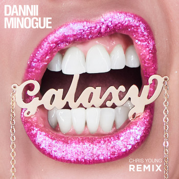 Dannii Minogue - Galaxy (Chris Young Remix)