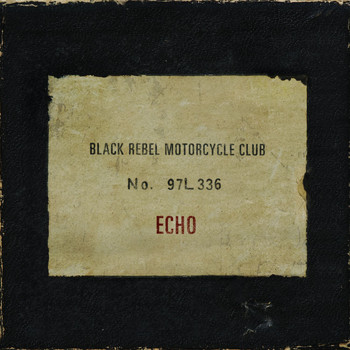 Black Rebel Motorcycle Club - Echo